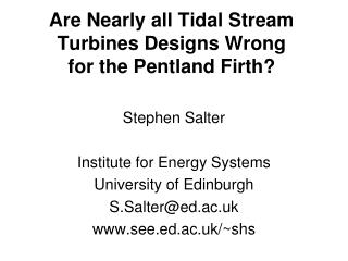 Are Nearly all Tidal Stream Turbines Designs Wrong for the Pentland Firth?