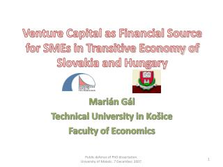 Venture Capital as Financial Source for SMEs in Transitive Economy of Slovakia and Hungary