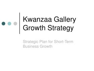 Kwanzaa Gallery Growth Strategy