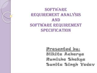 Soft wa re requirement analysis and  software requirement specification