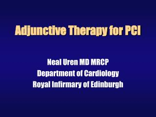 Adjunctive Therapy for PCI