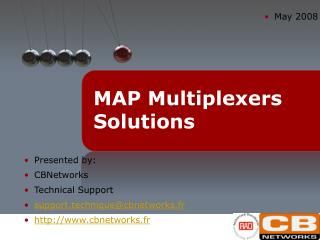 MAP Multiplexers Solutions