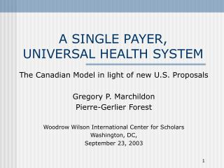 A SINGLE PAYER, UNIVERSAL HEALTH SYSTEM