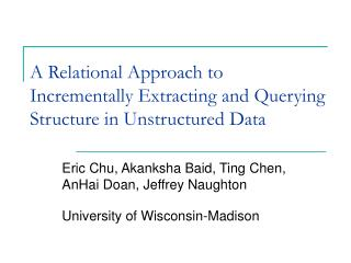A Relational Approach to Incrementally Extracting and Querying Structure in Unstructured Data