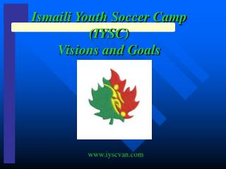 Ismaili Youth Soccer Camp  (IYSC)  Visions and Goals