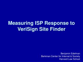 Measuring ISP Response to  VeriSign Site Finder