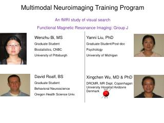 Multimodal Neuroimaging Training Program An fMRI study of visual search
