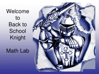Welcome to  Back to  School Knight Math Lab