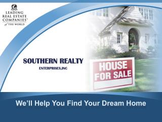 We'll Help You Find Your Dream Home