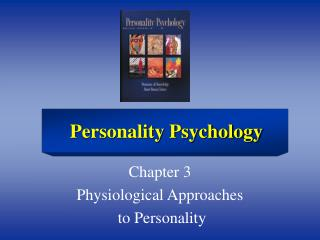Chapter 3 Physiological Approaches  to Personality