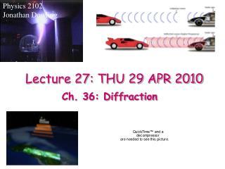 Lecture 27: THU 29 APR 2010