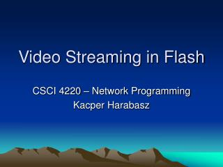 Video Streaming in Flash