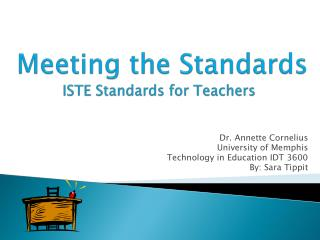 Meeting the Standards ISTE Standards for Teachers