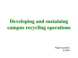Developing and sustaining campus recycling operations