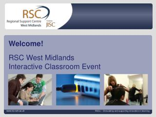 Welcome! RSC West Midlands Interactive Classroom Event