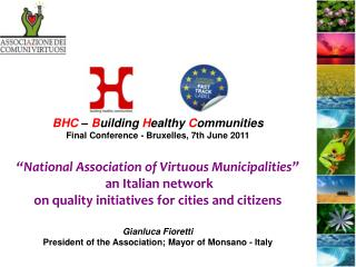 BHC  –  B uilding  H ealthy  C ommunities Final Conference -  Bruxelles, 7th June 2011