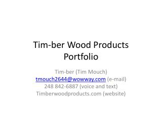 Tim- ber  Wood Products  Portfolio