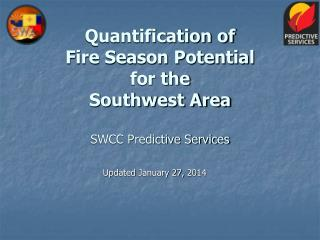 Quantification of Fire Season Potential for the Southwest Area SWCC Predictive Services