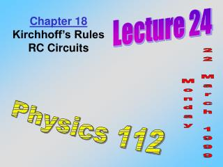 Chapter 18 Kirchhoff's Rules RC Circuits
