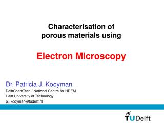 Characterisation of porous materials using Electron Microscopy