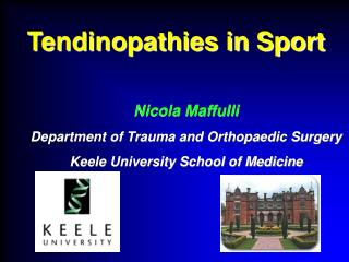 Nicola Maffulli Department of Trauma and Orthopaedic Surgery Keele University School of Medicine