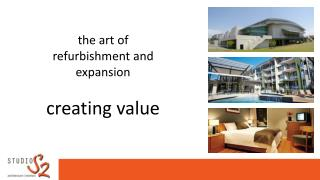 the art of refurbishment and expansion  creating value