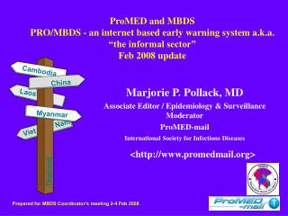 Marjorie P. Pollack, MD     Associate Editor / Epidemiology & Surveillance Moderator ProMED-mail