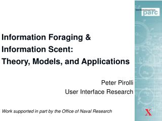 Information Foraging & Information Scent: Theory, Models, and Applications