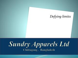 Sundry Apparels Ltd Chittagong .  Bangladesh