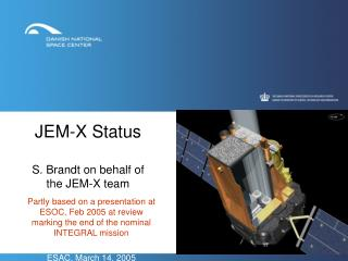 JEM-X Status S. Brandt on behalf of  the JEM-X team
