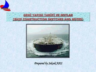 GEMİ YAPISI TARİFİ VE NOTLAR  (SHIP CONSTRUCTION SKETCHES AND NOTES)