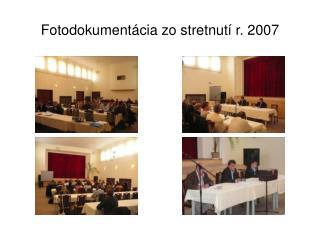 Fotodokumentácia zo stretnutí r. 2007