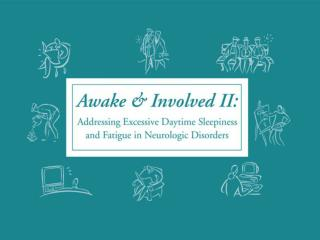 Awake and Involved II: Addressing Excessive Daytime Sleepiness and Fatigue in Neurologic Disorders