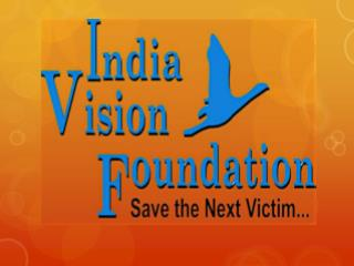 THE FOUNDATION IT'S BIRTH VISION AND MISSION  OBJECTIVES OF FOUNDATION OUR FIRST PROGRAM