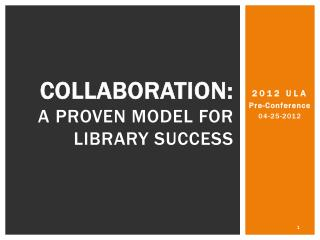 Collaboration: A  Proven Model for  Library Success