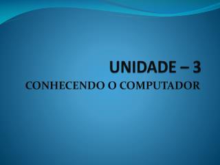 UNIDADE – 3
