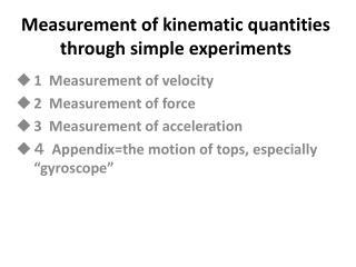 Measurement of kinematic quantities through simple experiments