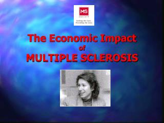 The Economic Impact of MULTIPLE SCLEROSIS