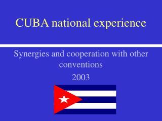 CUBA national experience