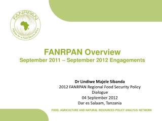 FANRPAN Overview  September 2011 – September 2012 Engagements
