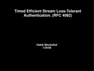 Timed Efficient Stream Loss-Tolerant Authentication. (RFC 4082)