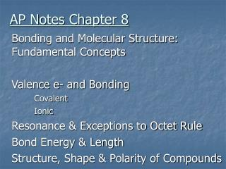 Bonding and Molecular Structure: Fundamental Concepts Valence e- and Bonding Covalent Ionic