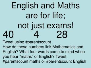 English and Maths are for life;  not just exams!
