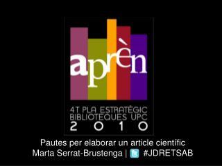 Pautes per elaborar un  article científic Marta Serrat- Brustenga  |  #JDRETSAB