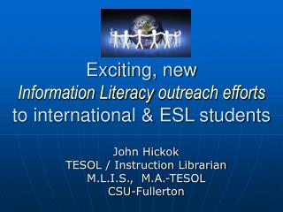 Exciting, new Information Literacy outreach efforts to international & ESL students