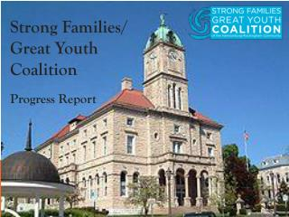 Strong Families/ Great Youth Coalition Progress Report