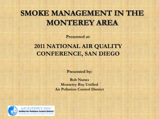 SMOKE MANAGEMENT IN THE MONTEREY AREA