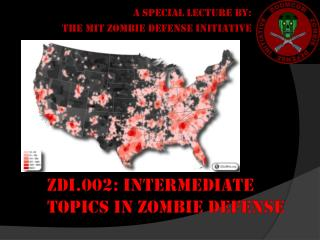 A special lecture by: THE MIT ZOMBIE DEFENSE INITIATIVE