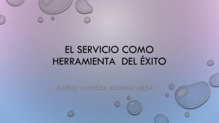 El servicio como herramienta del éxito
