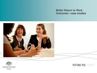 Better Return to Work Outcomes –case studies